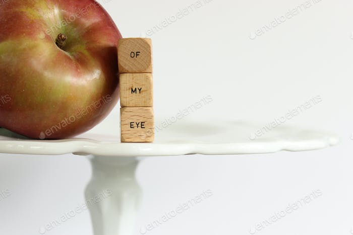 You are the apple of my eye!