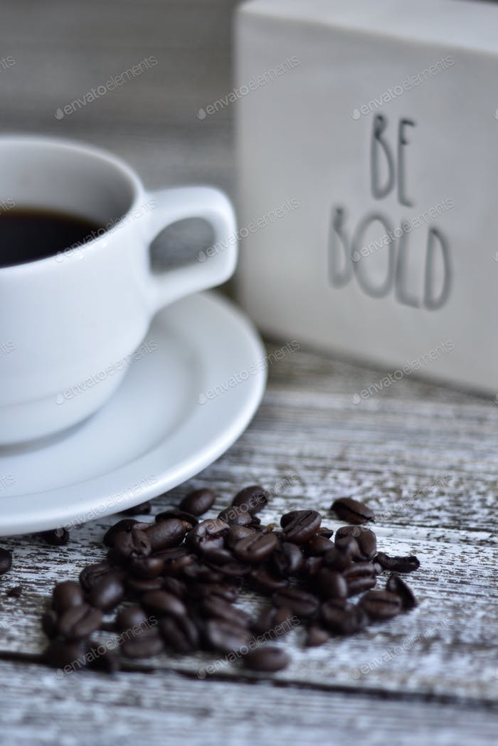 Drink coffee and be bold