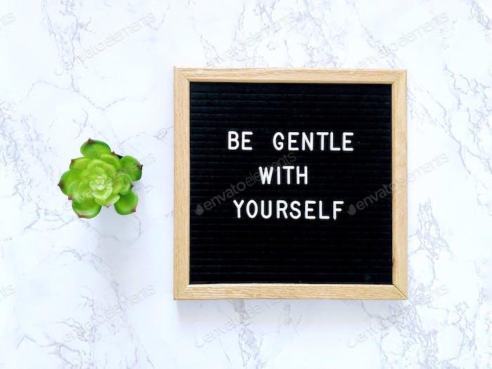 Sei sanft zu dir selbst