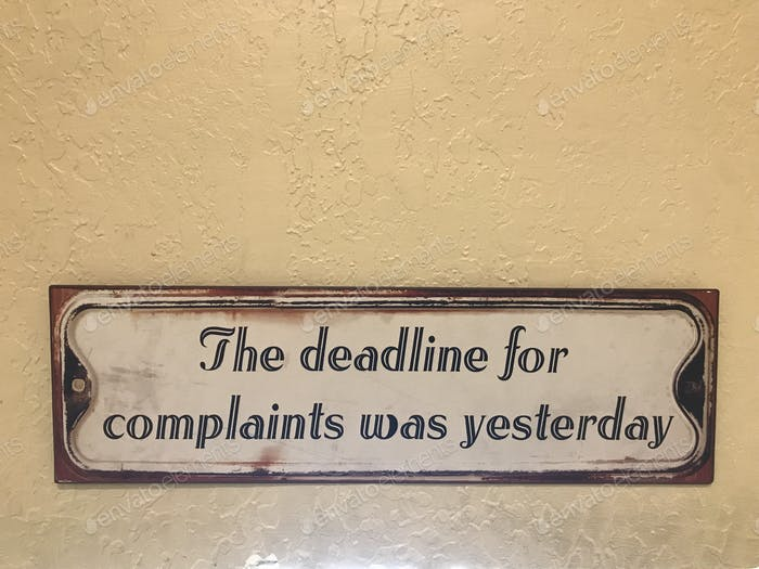 The deadline for complaints was yesterday. Sign at office building.