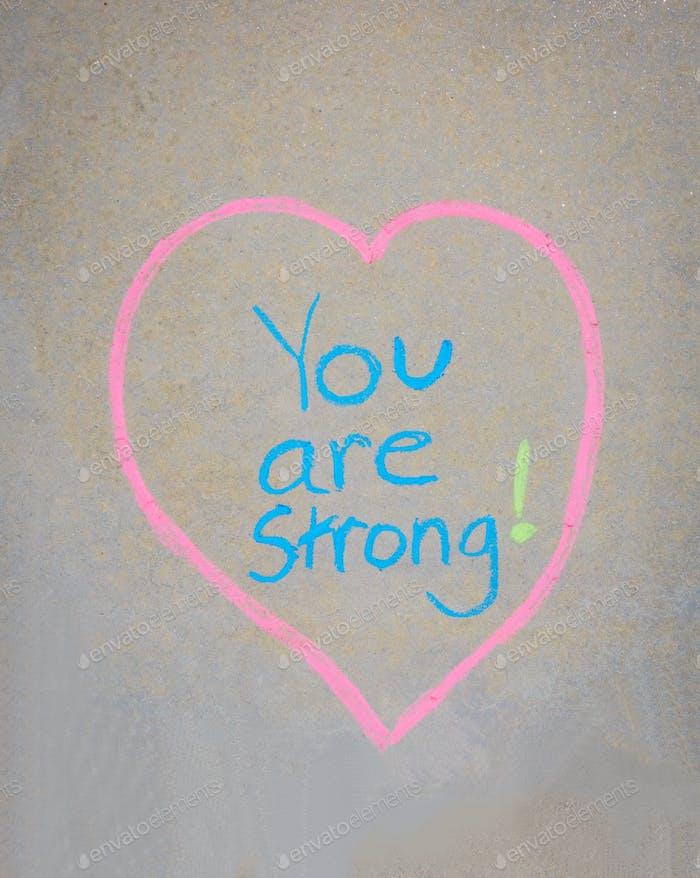 Du bist stark in einer Herzform #chalkthewalk Tag geschrieben
