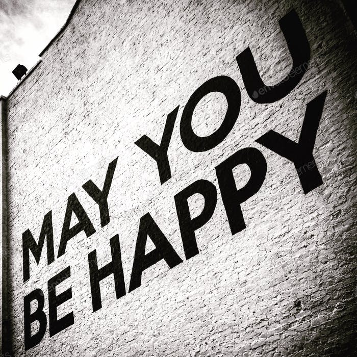 May you be happy… positive urban messaging