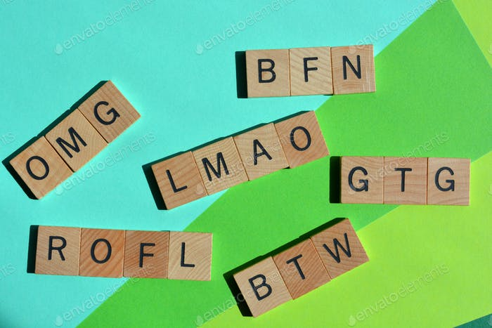 Acronyms, abbreviations used in text messages. OMG, BFN, Bye for Now, BTW, By The Way ,