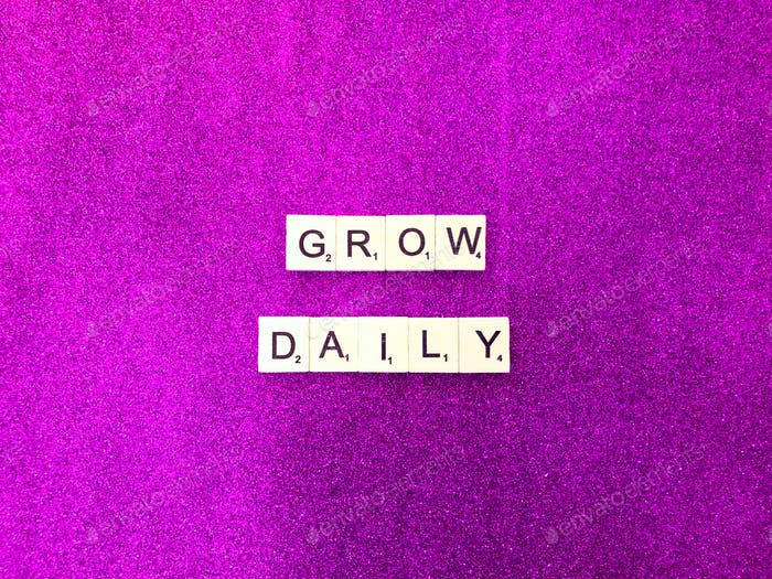 Расти ежедневно.