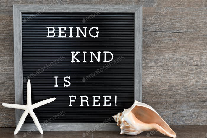 Being Kind is Free - Random acts of kindness - sign, words, quote