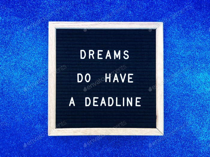 Dreams do have a deadline. Quote. Quotes.