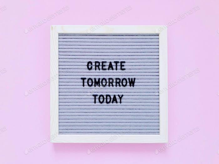 Erstellen Sie morgen heute