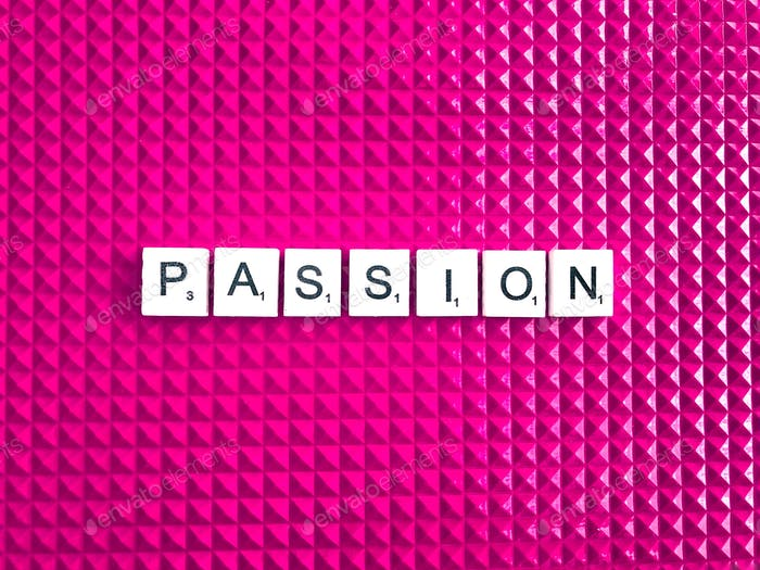 Passion. Passionate. Hot pink. Scrabble. Words.