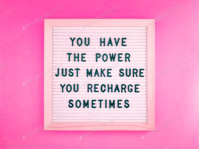 You have the power. Just make sure you recharge sometimes.