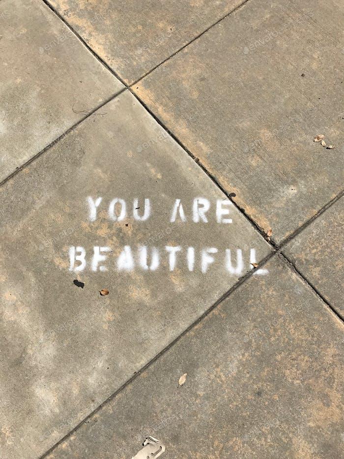 You are beautiful graffiti street art found in Pasadena.