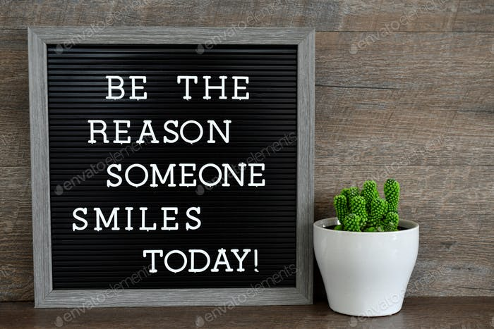 Be the Reason Someone Smiles Today - Message letter board sign
