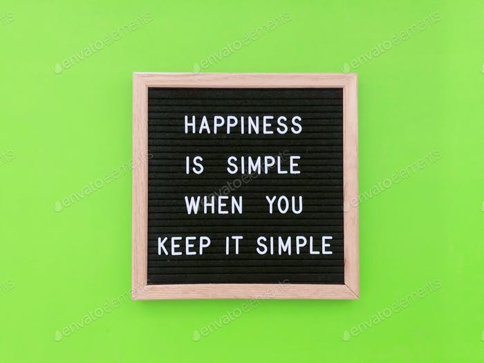 Happiness is simple when you keep it simple