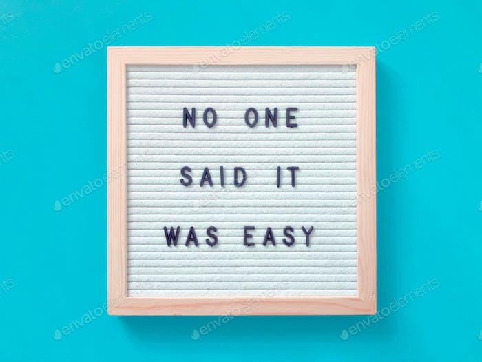 Nadie dijo que fuera fácil.
