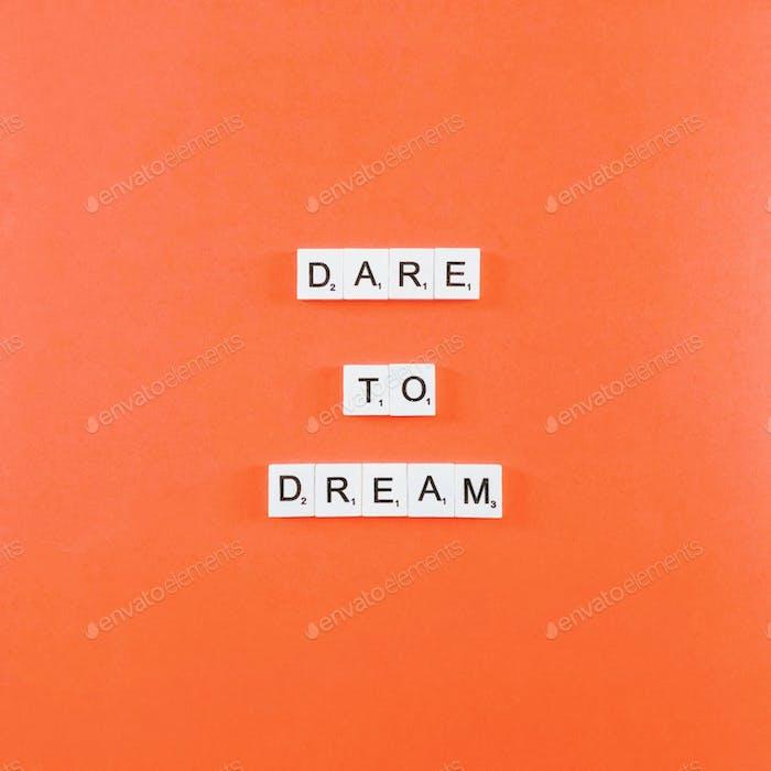 Wage es zu träumen