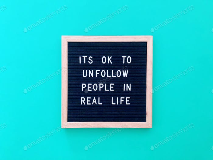 It's ok to unfollow people in real life
