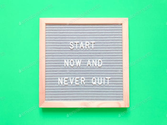 Start now and never quit. Quote. Quotes.