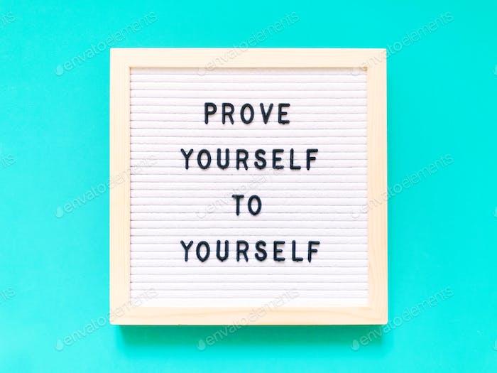 Beweise dich dir selbst. Zitat.