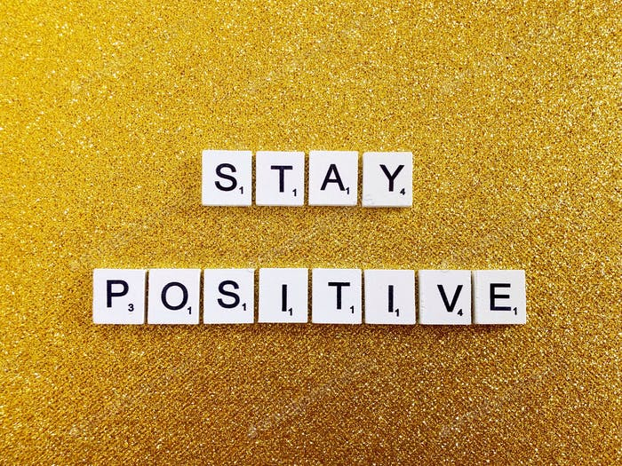 Manténgase positivo.
