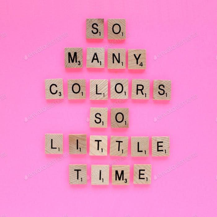 So many colors so little time!
