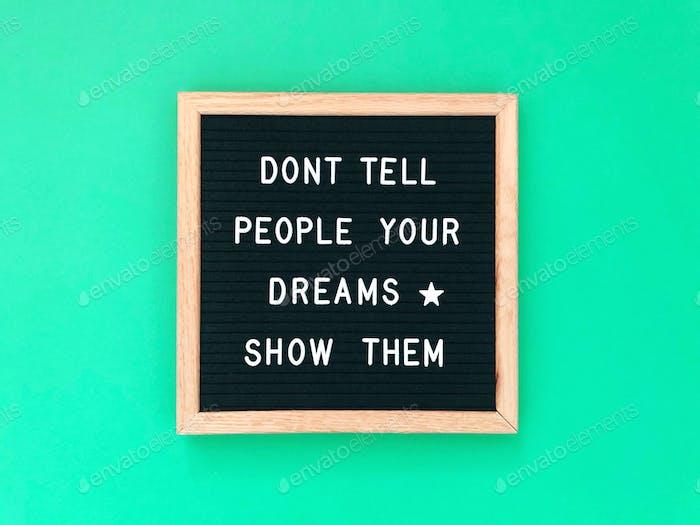 Erzähl den Menschen nicht deine Träume