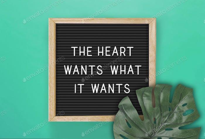 The heart wants what it wants. Letter board. Blackboard.