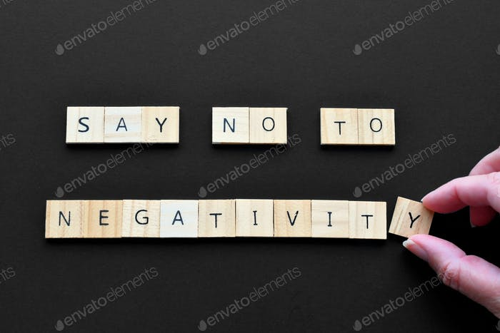 Just Say No To Negativity - sign promoting positive thoughts kindness hope instead of being negative