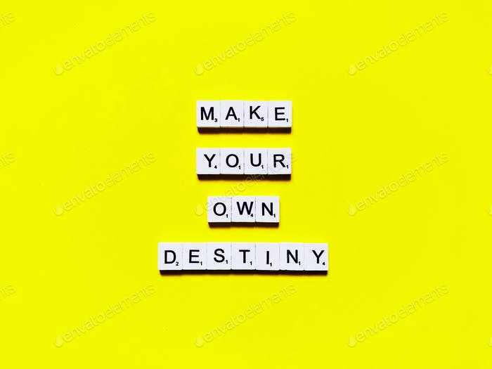 Make your own destiny. Quote. Quotes. Life quote. Life lessons.