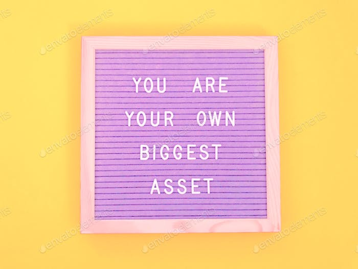 You are your own biggest asset. Quote. Quotes.