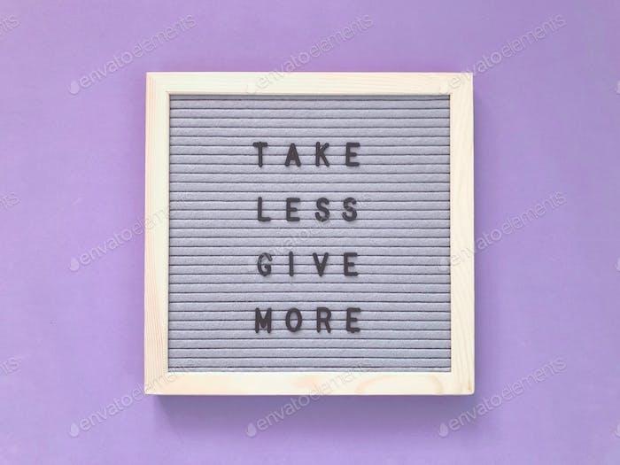 Take less