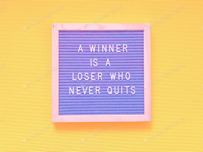 A winner is a loser who never quits