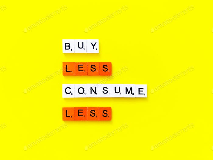 Buy less. Consume less.