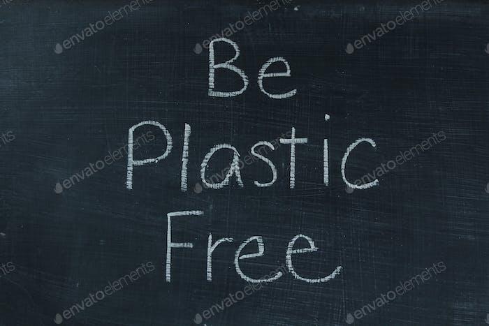 Be plastic free written on chalkboard