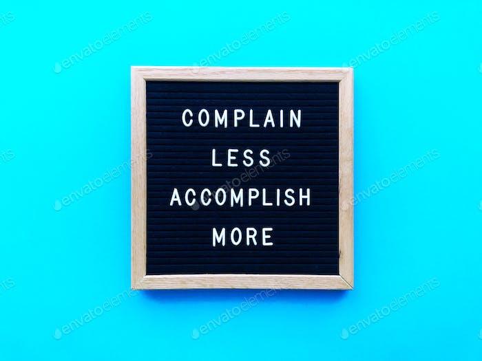 Complain less