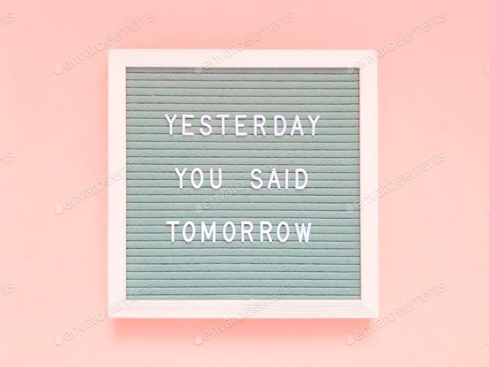 Du hast gestern morgen gesagt.