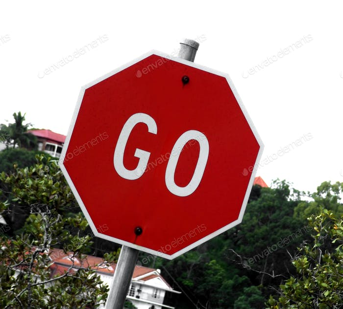 GO sign instead of a STOP sign