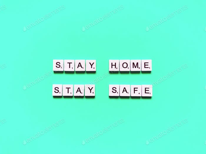 Stay home. Stay safe.