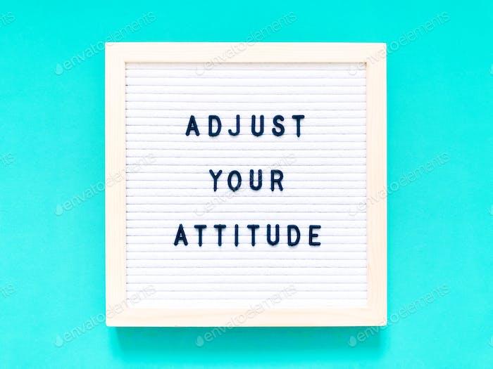 Adjust your attitude. Quote. Quotes.