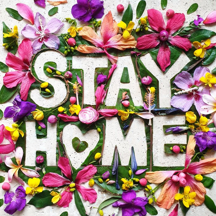 stay home,word art made with flowers