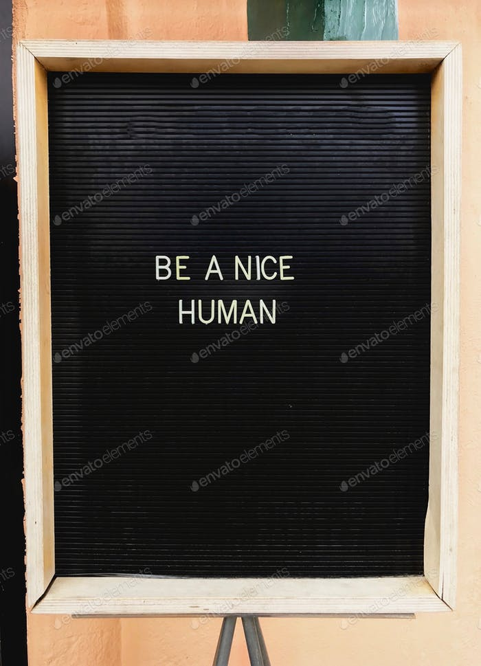 Be a nice human message board. letters. communication, kindness