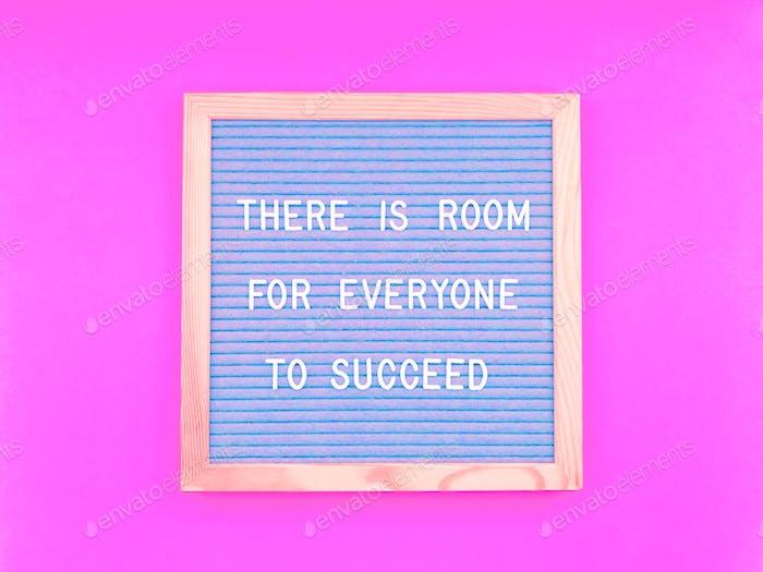 Es gibt Raum für alle zum Erfolg