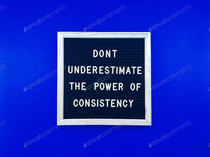 Unterschätzen Sie nicht die Macht der Konsistenz