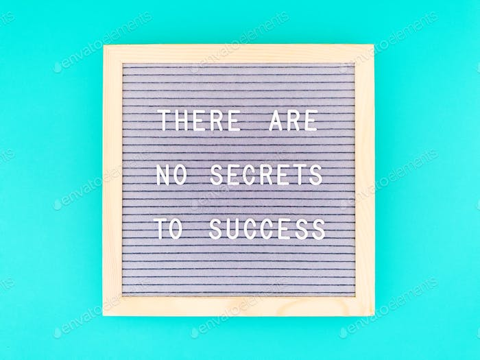 Es gibt keine Erfolgsgeheimnisse.