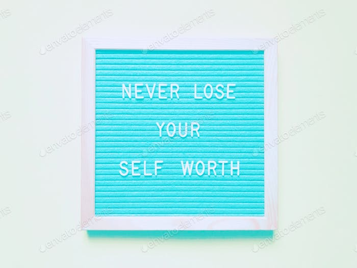 Never lose your self worth. Quote. Quotes.