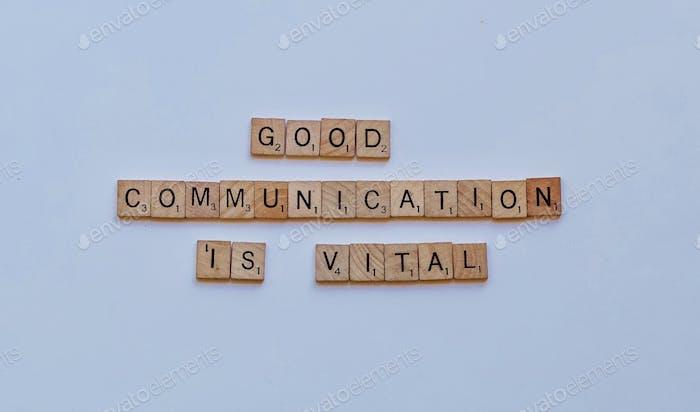 Good communication is vital