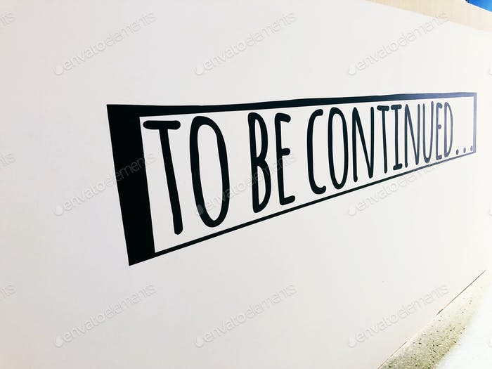 To be continued. Words in the wild. Words on the wall.