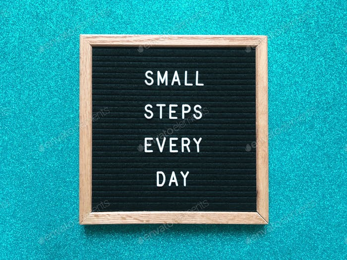 Self motivation: Small steps every day