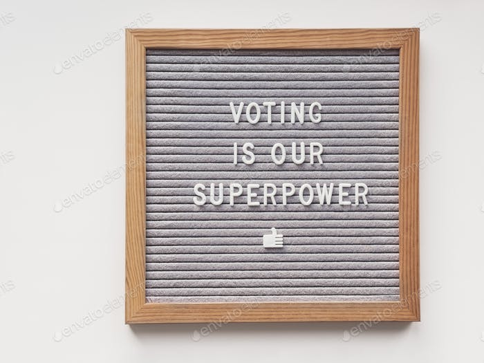 Letter board with words Voting is Our Superpower. Announcement of USA Presidential Election