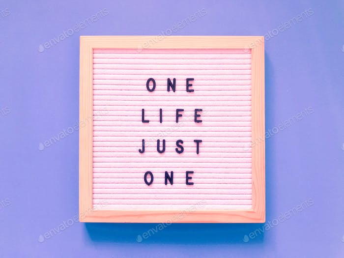 One life. Just one.