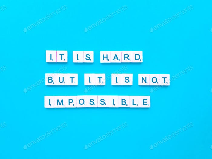 It is hard, but it is not impossible.