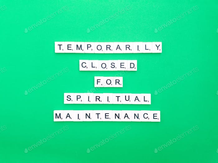 Temporarily closed for spiritual maintenance. Scrabble. Scrabbles.